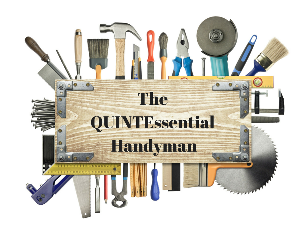 The QUINTEssential Handyman | Done Once. Done Right.